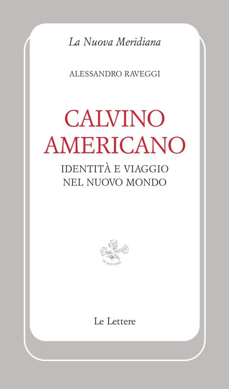 """""""Calvino americano"""", saggio, Le Lettere 2012"""