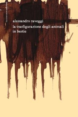 """""""La trasfigurazione degli animali in bestie"""", Transeuropa, 2011"""