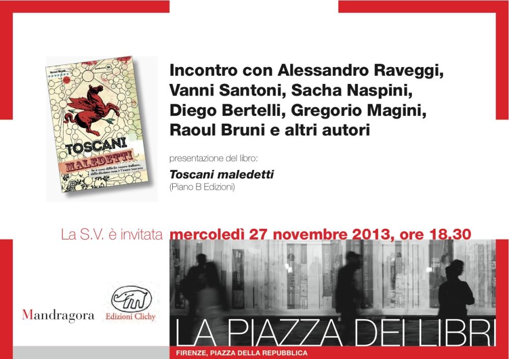 Invito - Presentazione Toscani Maledetti -  27 Novembre ore 18.30 - La Piazza dei Libri - Piazza della Repubbllica - Firenze